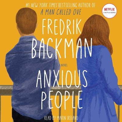 Anxious People: A Novel Audiobook, by