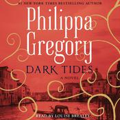 Dark Tides: A Novel Audiobook, by Philippa Gregory
