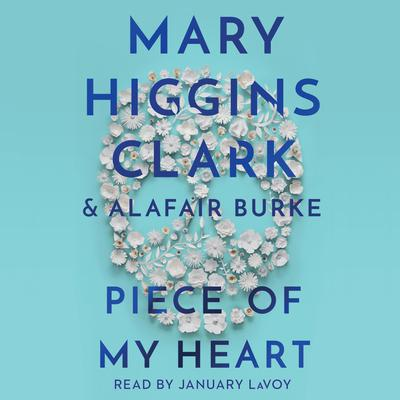 Piece of My Heart Audiobook, by Mary Higgins Clark