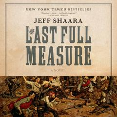 The Last Full Measure: A Novel of the Civil War Audiobook, by Jeff Shaara