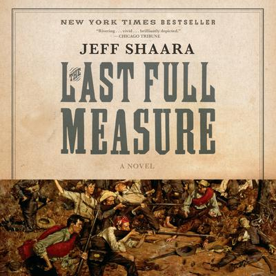 The Last Full Measure: A Novel of the Civil War Audiobook, by