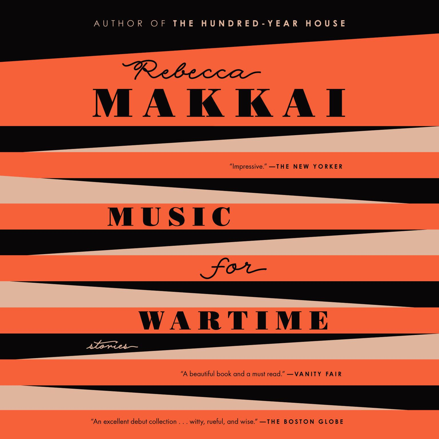 Music for Wartime: Stories Audiobook, by Rebecca Makkai