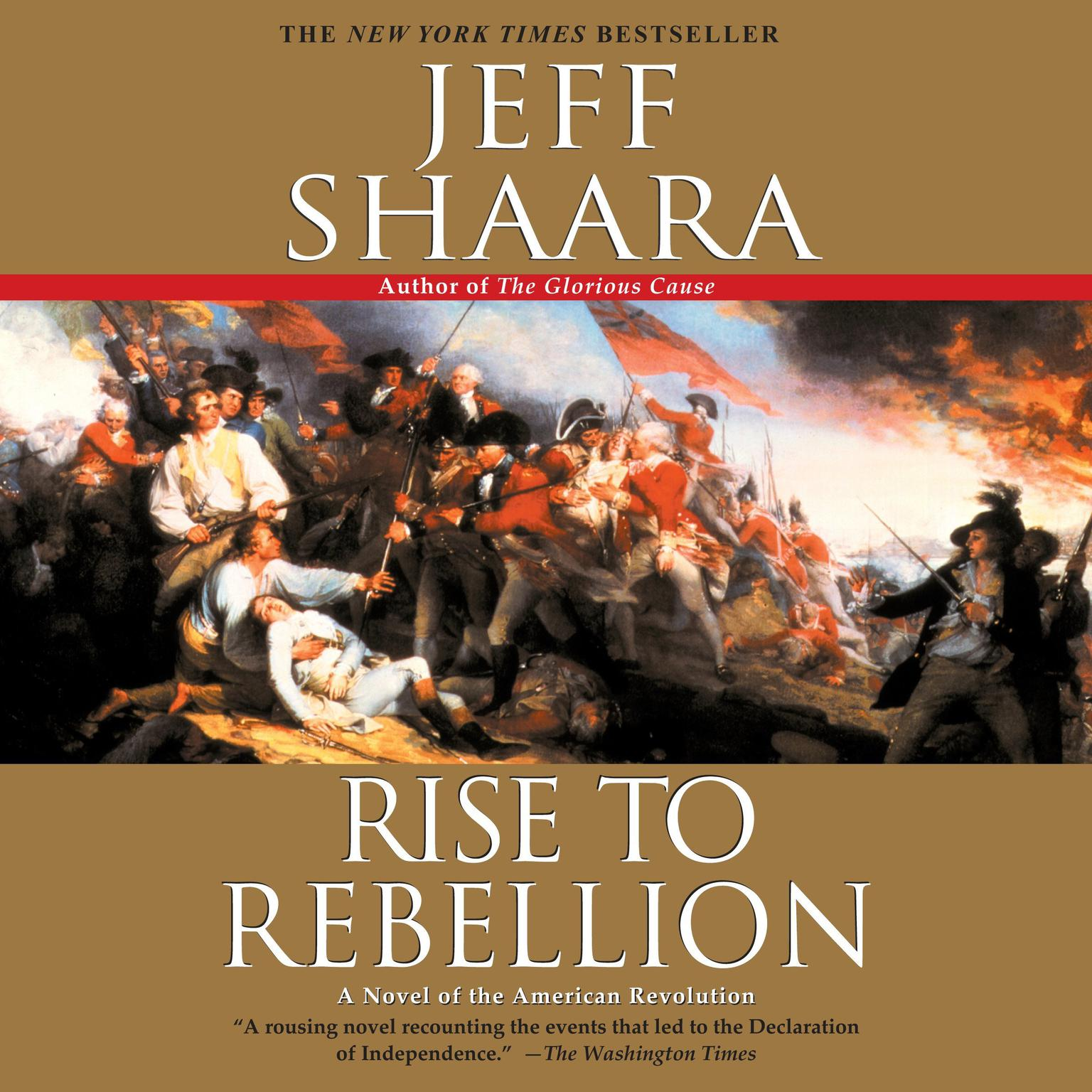 Rise to Rebellion: A Novel of the American Revolution Audiobook, by Jeff Shaara