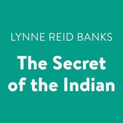 The Secret of the Indian Audiobook, by Lynne Reid Banks