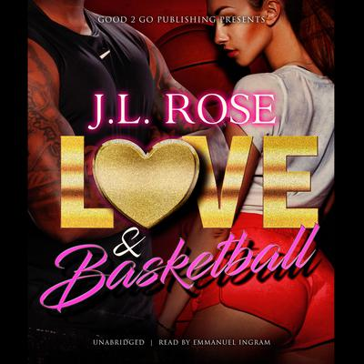 Love and Basketball Audiobook, by J. L. Rose