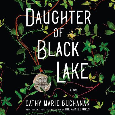 Daughter of Black Lake: A Novel Audiobook, by Cathy Marie Buchanan