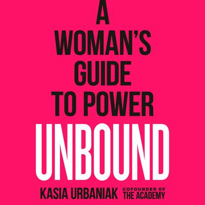 Unbound: A Womans Guide to Power Audiobook, by