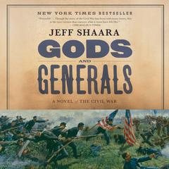 Gods and Generals: A Novel of the Civil War Audiobook, by Jeff Shaara