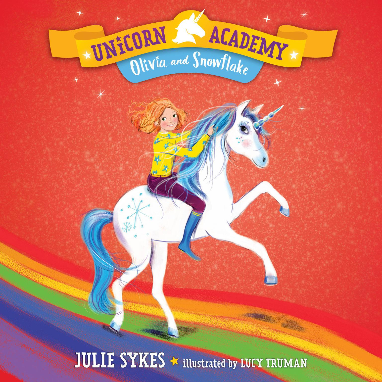 Unicorn Academy #6: Olivia and Snowflake Audiobook, by Julie Sykes