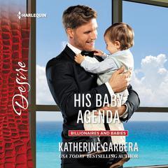 His Baby Agenda Audiobook, by Katherine Garbera
