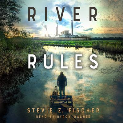 River Rules Audiobook, by Stevie Z. Fischer