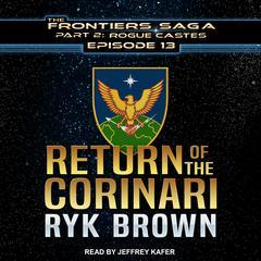 Return of the Corinari Audiobook, by Ryk Brown