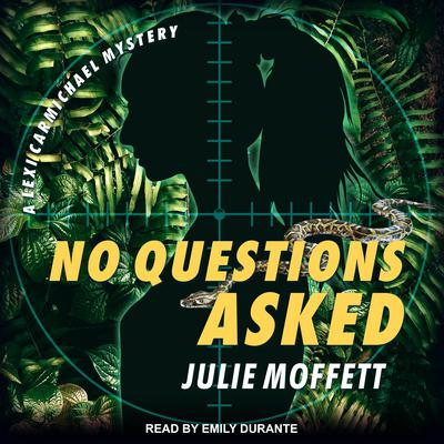 No Questions Asked Audiobook, by Julie Moffett