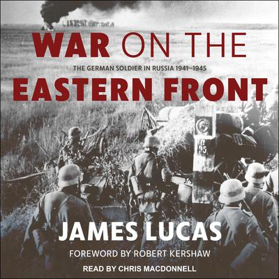 War on the Eastern Front: The German Soldier in Russia 1941-1945 Audiobook, by