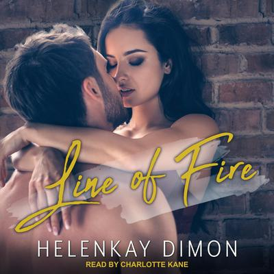 Line of Fire Audiobook, by HelenKay Dimon