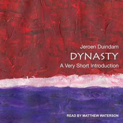 Dynasty: A Very Short Introduction Audiobook, by Jeroen Duindam