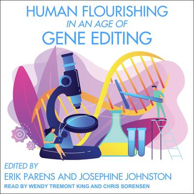 Human Flourishing in an Age of Gene Editing Audiobook, by Erik Parens
