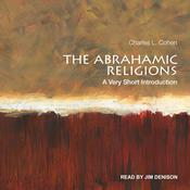 The Abrahamic Religions: A Very Short Introduction Audiobook, by Charles L. Cohen