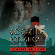 Cooking for Ghosts Audiobook, by Patricia V. Davis