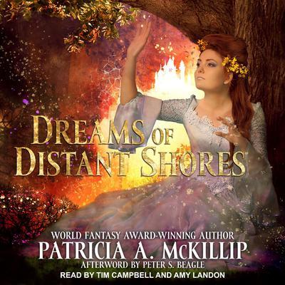 Dreams of Distant Shores Audiobook, by Patricia A. McKillip