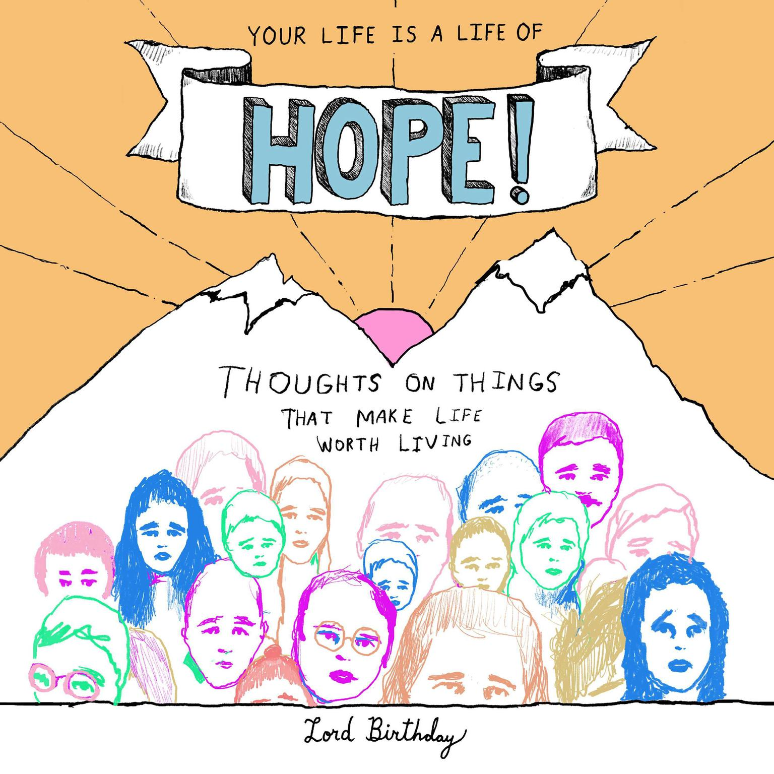 Printable Your Life Is a Life of Hope!: Thoughts on Things That Make Life Worth Living Audiobook Cover Art