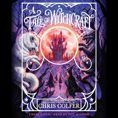 A Tale of Witchcraft... Audiobook, by Chris Colfer