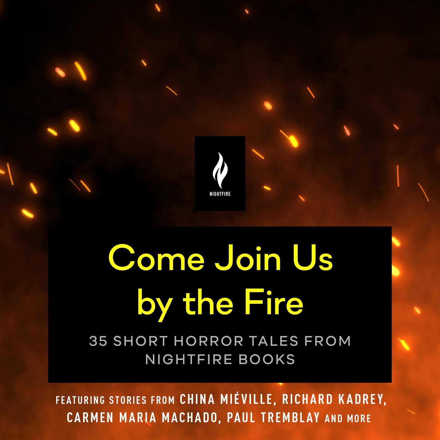 Printable Come Join Us By the Fire: Thirty-five Short Horror Tales from Nightfire Books Audiobook Cover Art