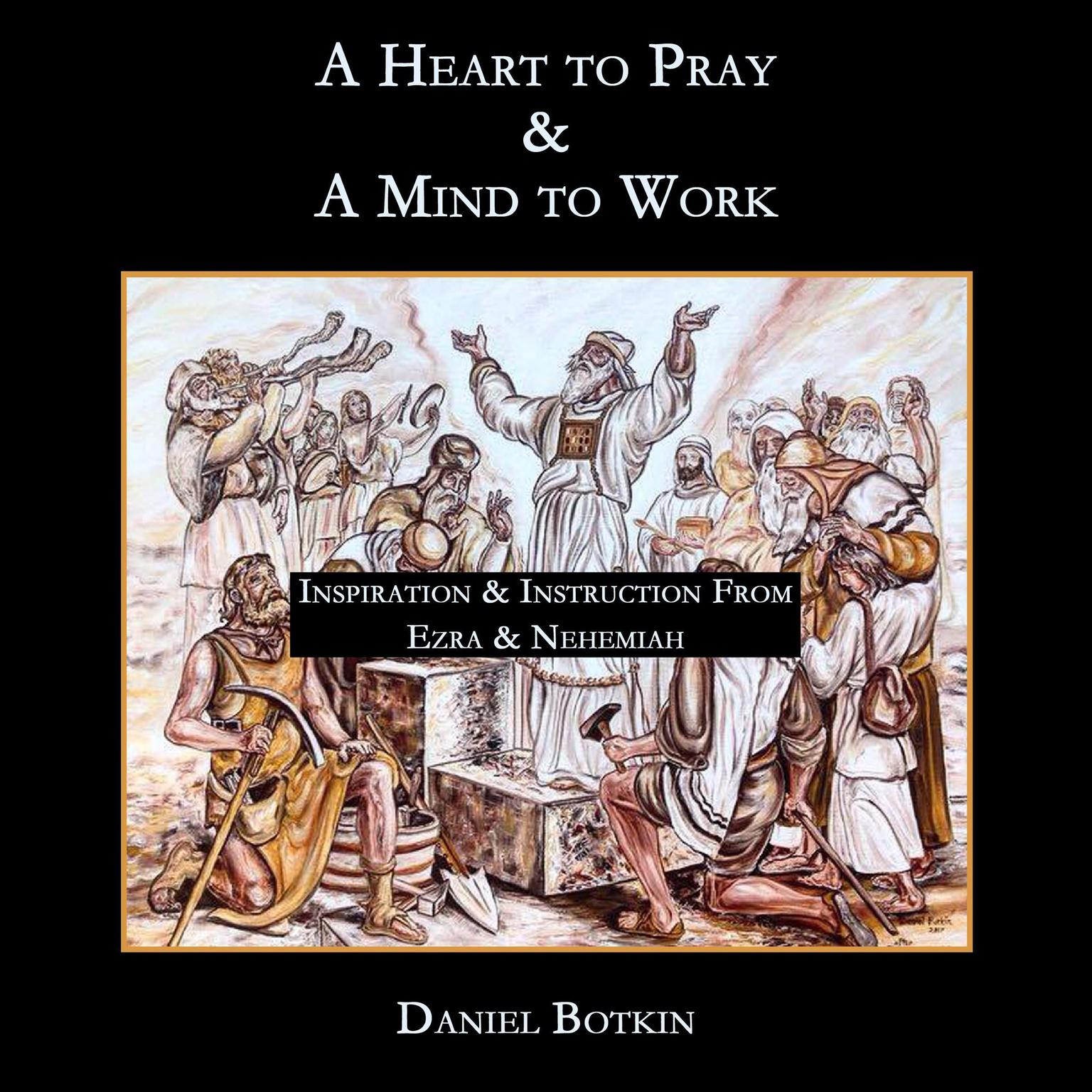 Printable A Heart to Pray And A Mind to Work Audiobook Cover Art