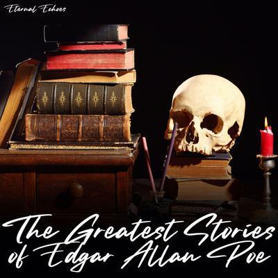 The Greatest Stories of Edgar Allan Poe [Unabridged] Audiobook, by Edgar Allan Poe