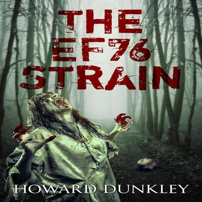 The EF76 Strain (Abridged) Audiobook, by Howard Dunkley