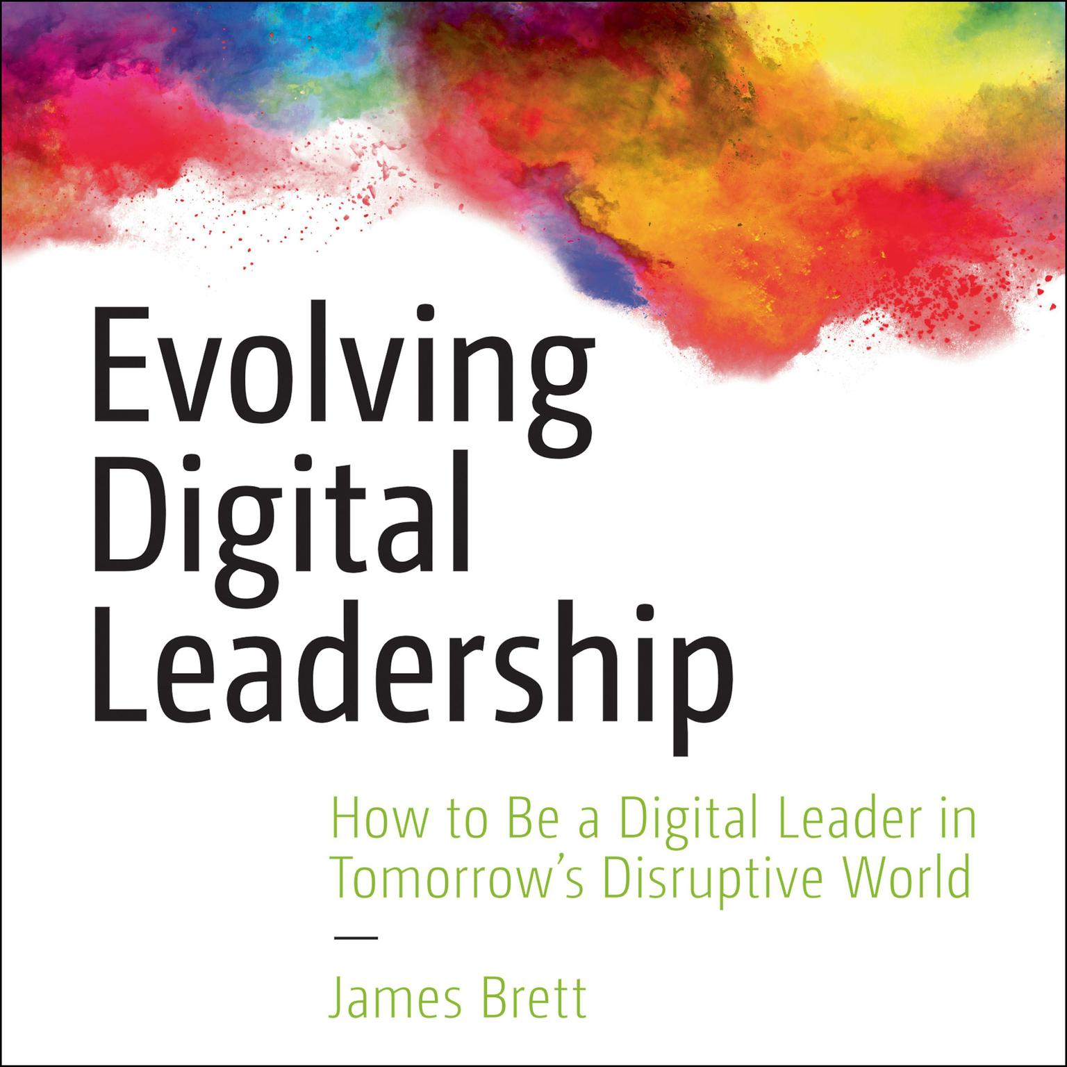 Printable Evolving Digital Leadership: How to Be a Digital Leader in Tomorrow's Disruptive World Audiobook Cover Art