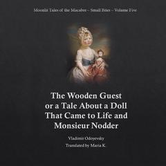 The Wooden Guest Audiobook, by Vladimir Odoyevsky