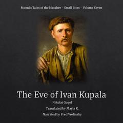 The Eve of Ivan Kupala Audiobook, by Nikolai Gogol