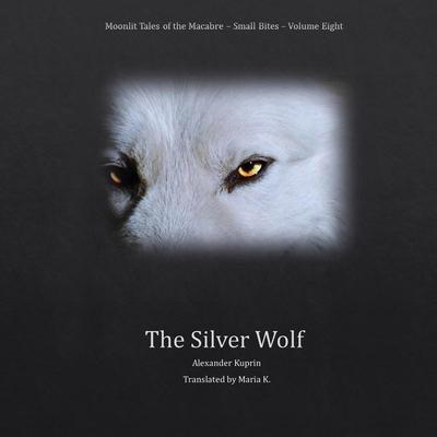 The Silver Wolf Audiobook, by