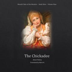 The Chickadee Audiobook, by Alexei Tolstoy
