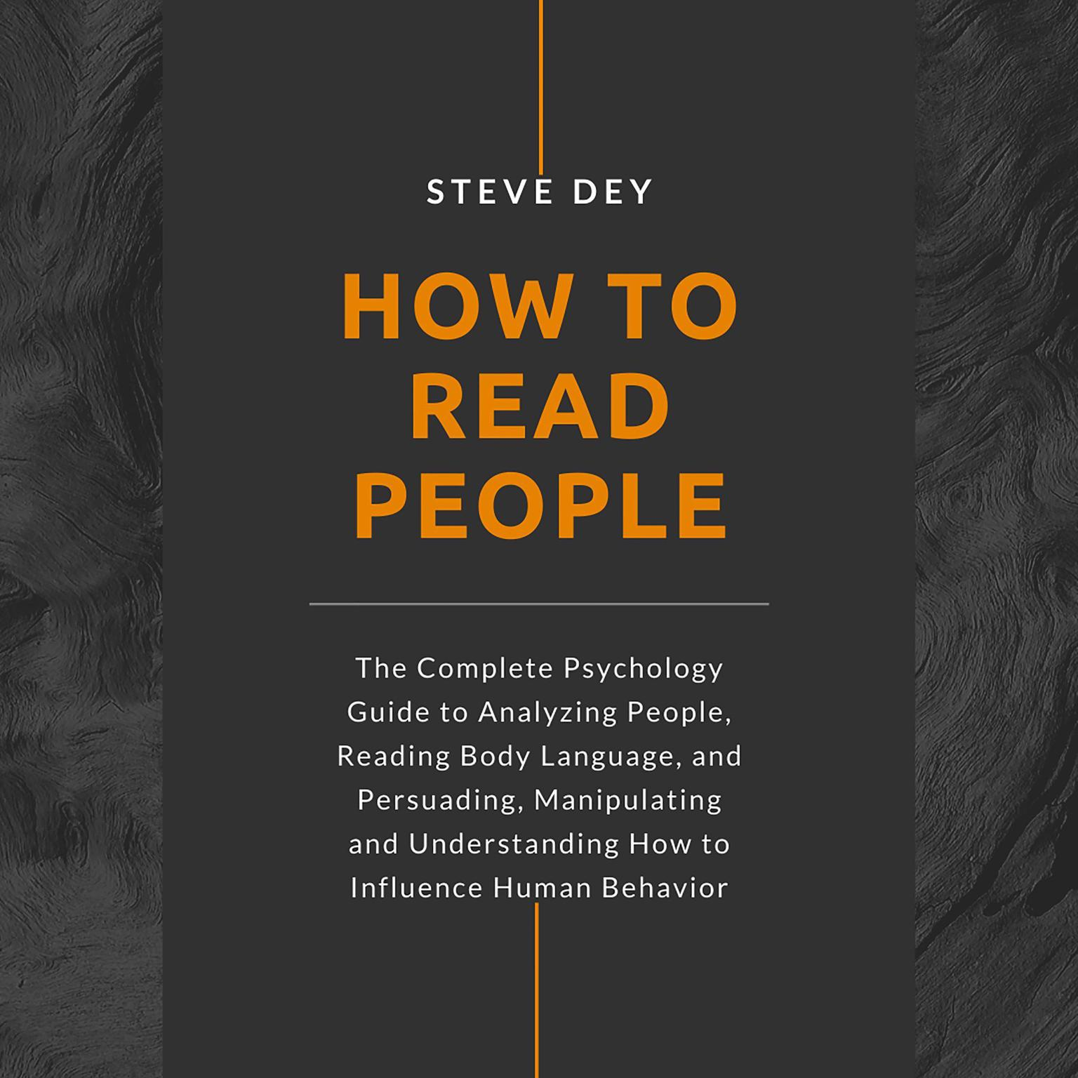 Printable How to Read People: The Complete Psychology Guide to Analyzing People, Reading Body Language, and Persuading, Manipulating and Understanding How to Influence Human Behavior Audiobook Cover Art