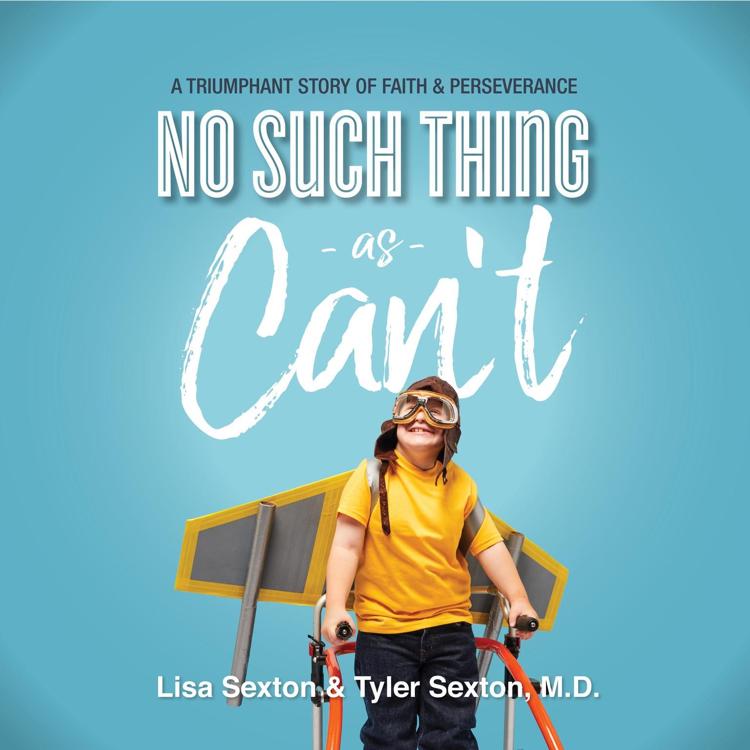 No Such Thing As Cant: A Triumphant Story of Faith and Perserverance Audiobook, by Lisa Sexton