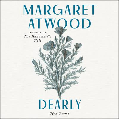 Dearly: New Poems Audiobook, by Margaret Atwood
