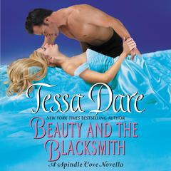 Beauty and the Blacksmith: A Spindle Cove Novella Audiobook, by Tessa Dare