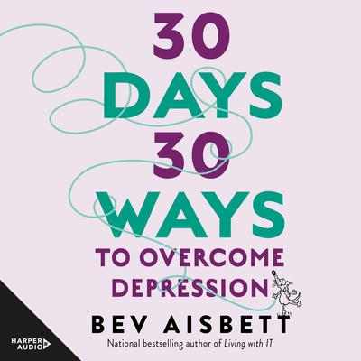 30 Days 30 Ways To Overcome Depression Audiobook, by