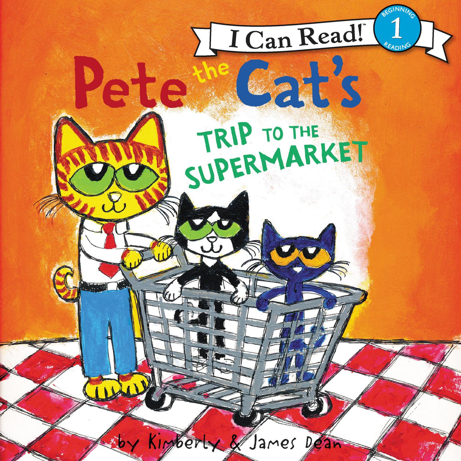 Pete the Cats Trip to the Supermarket Audiobook, by James Dean