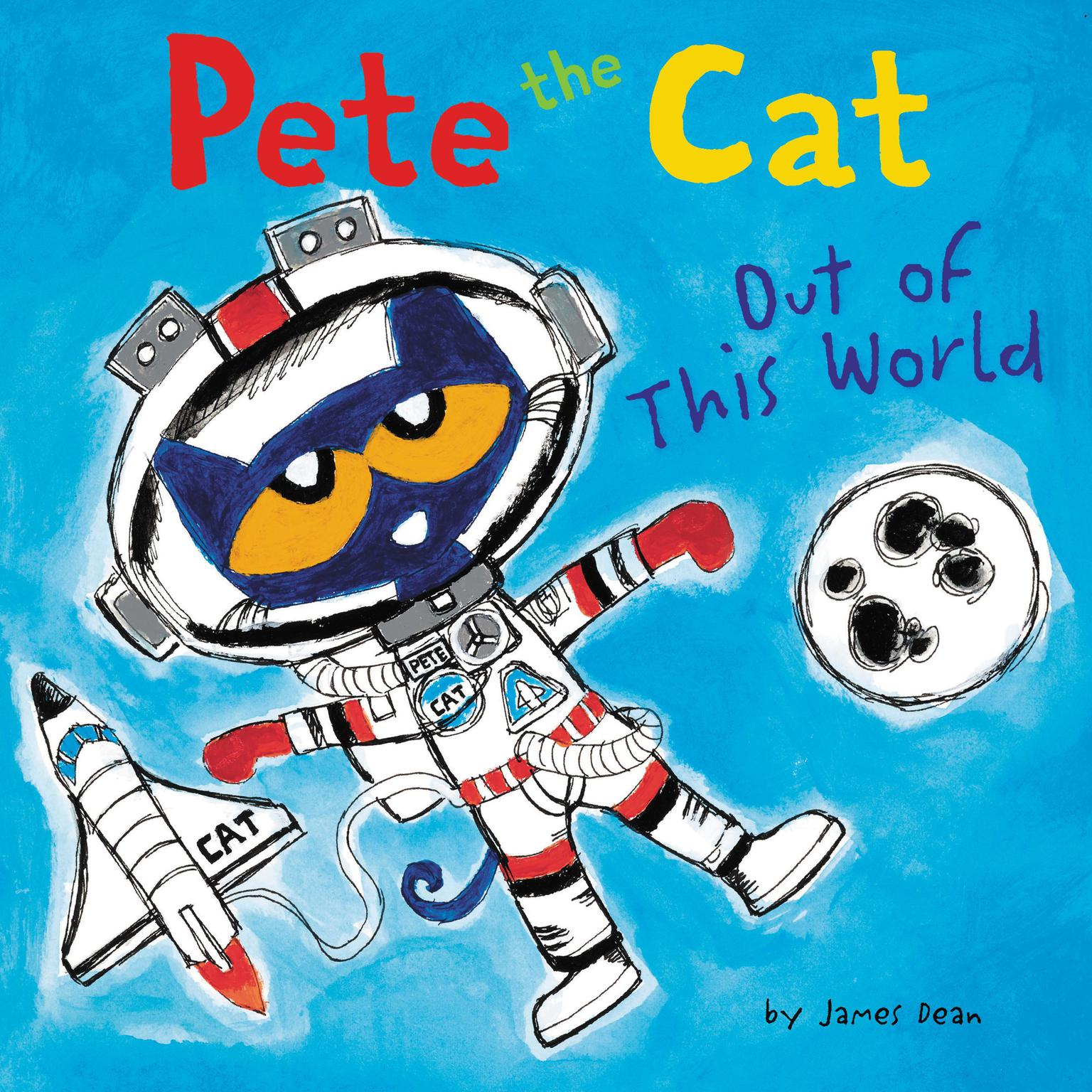 Pete the Cat: Out of This World Audiobook, by James Dean