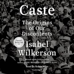 Caste: The Origins of Our Discontents Audiobook, by Isabel Wilkerson