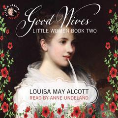 Good Wives Audiobook, by Louisa May Alcott