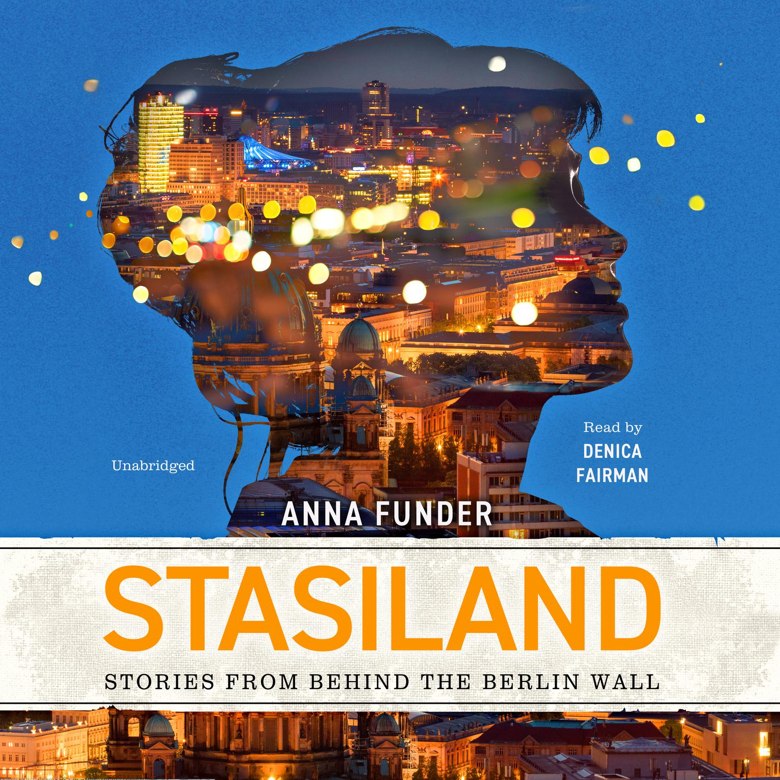 Stasiland: Stories from behind the Berlin Wall Audiobook, by Anna Funder