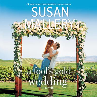 A Fools Gold Wedding Audiobook, by Susan Mallery