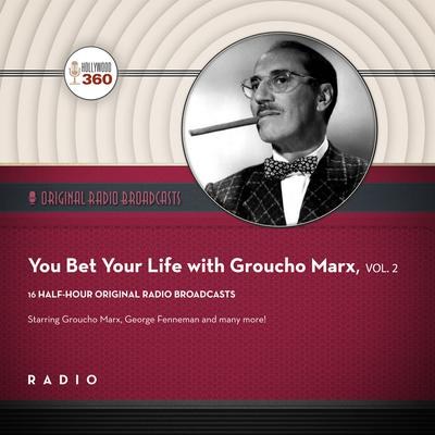 You Bet Your Life with Groucho Marx,  Vol. 2 Audiobook, by Black Eye Entertainment