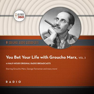 You Bet Your Life with Groucho Marx,  Vol. 3 Audiobook, by Black Eye Entertainment