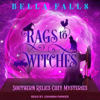 Rags to Witches Audiobook, by Bella Falls