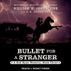 Bullet for a Stranger Audiobook, by J. A. Johnstone, William W. Johnstone